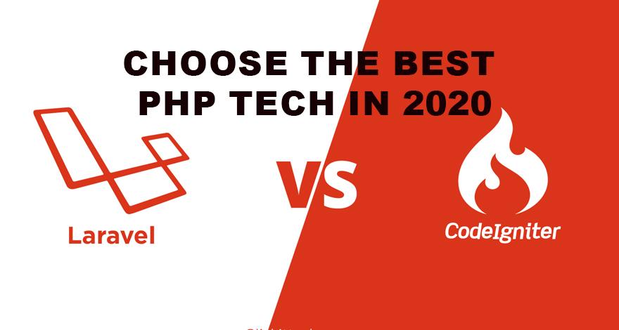 Choosing the Best PHP Tech in 2020 | Laravel vs CodeIgniter 8