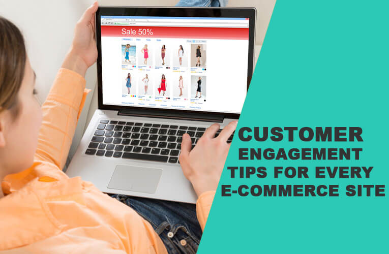 Customer Engagement Tips for Every E-commerce Site 4